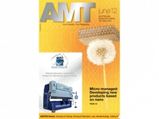 AMTIL's AMT June 2012 issue focuses on the increase use of nanotechnology and microtechnology in manufacturing