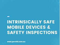 Intrinsically Safe mobile devices and safety inspections application